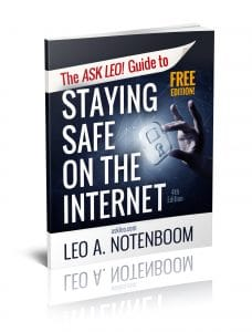 The Ask Leo! Guide to Staying Safe on the Internet - FREE Edition